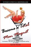 Become a Total Man Magnet, Sylvie Nicole, 1432724088