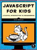 JavaScript for Kids, Morgan, Nick, 1593274084