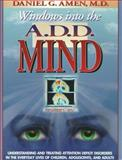 Windows into the A. D. D. Mind, Daniel G. Amen, 1886554080