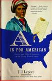 A Is for American, Jill Lepore, 0375704086