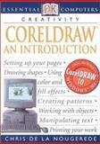 Coreldraw an Introduction, Chris de la Nougerede, 0789484080