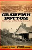 Crawfish Bottom : Recovering a Lost Kentucky Community, Boyd, Douglas A., 0813134080