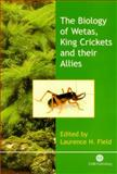 The Biology of Wetas, King Crickets and Their Allies, Field, Laurence H., 0851994083