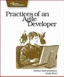 Practices of an Agile Developer : Working in the Real World, Subramaniam, Venkat and Hunt, Andy, 097451408X