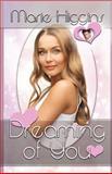 Dreaming of You, Marie Higgins, 1480234087