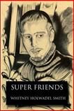 Super Friends, Whitney Smith, 1497544084