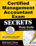 Certified Management Accountant Exam Secrets Study Guide : CMA Test Review for the Certified Management Accountant Exam, CMA Exam Secrets Test Prep Team, 1609714083