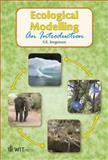 Ecological Modelling : An Introduction, Jorgensen, S. E., 1845644085