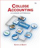 College Accounting : A Career Approach, Scott, Cathy J., 130508408X