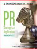 PR Strategy and Application : Managing Influence, Coombs, W. Timothy and Holladay, Sherry J., 1405144084