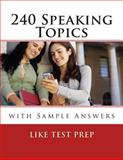 240 Speaking Topics, Like Test Prep, 1489544089