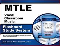 Mtle Vocal Classroom Music Flashcard Study System : MTLE Test Practice Questions and Exam Review for the Minnesota Teacher Licensure Examinations, MTLE Exam Secrets Test Prep Team, 1630944084