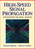 High Speed Signal Propagation : Advanced Black Magic, Johnson, Howard W., 013084408X