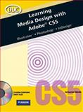 Learning Media Design with Adobe CS5, Skintik, Catherine and Emergent Learning LLC Staff, 0131384082