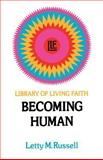 Becoming Human, Letty M. Russell, 0664244084