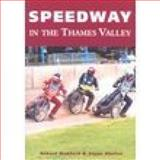 Speedway in the Thames Valley, Robert Bamford and Glynn Shails, 0752424084