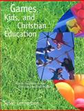 Games, Kids, and Christian Education, Susan Lennartson, 0806664088