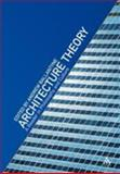 Architecture Theory : A Reader in Philosophy and Culture, Ballantyne, Andrew, 0826464084