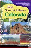 Best Summit Hikes in Colorado, James Dziezynski, 0899974082
