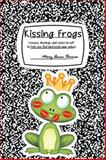 Kissing Frogs, Mary Anne Thomas, 1493184083