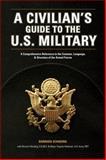 A Civilian's Guide to the U. S. Military, Barbara Schading, 158297408X