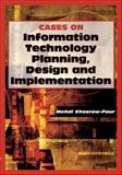 Cases on Information Technology Planning, Design and Implementation, Khosrowpour, Mehdi, 1599044080