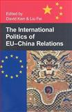 The International Politics of EU-China Relations, Fei, Liu, 0197264085