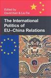 The International Politics of EU-China Relations 9780197264089