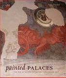 Painted Palaces : The Rise of Secular Art in Early Renaissance Italy, Dunlop, Anne, 0271034084