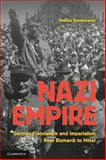 Nazi Empire : German Colonialism and Imperialism from Bismarck to Hitler, Baranowski, Shelley, 0521674085