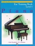 Alfred's Basic Piano Course Ear Training, Gayle Kowalchyk and E. L. Lancaster, 0739024086