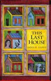 This Last House, Janis P. Stout, 0875654088