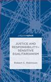 Justice and Responsibility-Sensitive Egalitarianism, Robinson, Robert C., 1137384085