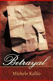 Betrayal, Michele Kallio, 1462004083