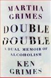 Double Double, Martha Grimes and Ken Grimes, 1476724083