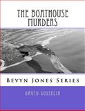 Boathouse Murders, Davyd Gosselin, 1481054082