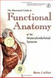 The Illustrated Guide to Functional Anatomy of the Musculoskeletal System, Cailliet, Rene, 157947408X