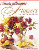Bright and Beautiful Flowers in Watercolor, Jean Spicer, 1581804083
