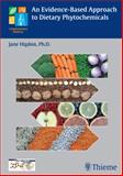 An Evidence-Based Approach to Dietary Phytochemicals, Higdon, Jane, 1588904083