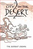 City in the Desert Volume 2: the Serpent King, Moro Rogers, 1608864081