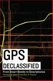GPS Declassified, Richard D. Easton and Eric F. Frazier, 1612344089