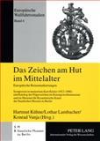 Das Zeichen am Hut im Mittelalter : Europäische Reisemarkierungen, , 3631574088