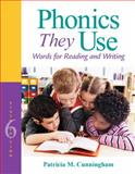 Phonics They Use : Words for Reading and Writing, Cunningham, Patricia M., 013294409X