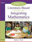 Literature-Based Activities for Integrating Mathematics with Other Content Areas, Ward, Robin A., 020551409X