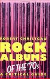 Rock Albums of the 70's, Robert Christgau, 0306804093