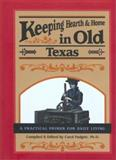 Keeping Hearth and Home in Old Texas, Carol Padgett, 0897324099