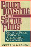 Power Investing with Sector Funds, Madlem, 0910944091