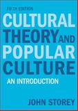 Cultural Theory and Popular Culture : An Introduction, Storey, John, 1405874090