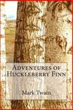 Adventures of Huckleberry Finn, Mark Twain, 1482794098