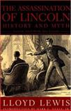 Assassination of Lincoln : History and Myth, Lewis, Lloyd, 1567314090